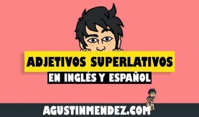 Adjetivos superlativos en inglés y español