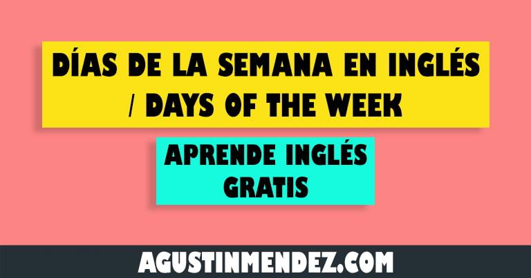 los dias de la semana en ingles y español