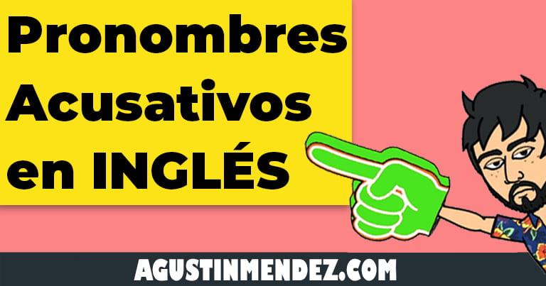 los pronombres acusativos en ingles y español
