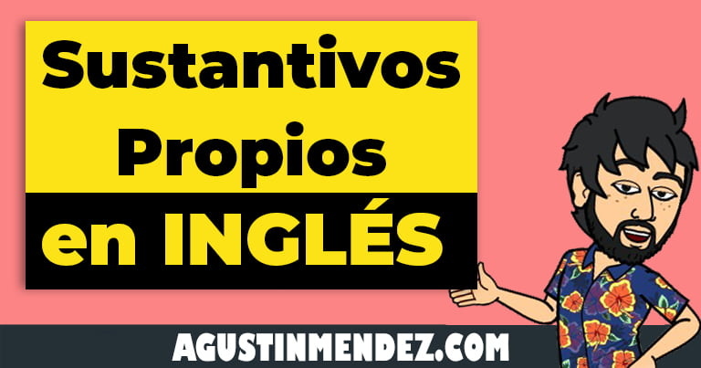 sustantivos propios en ingles y español